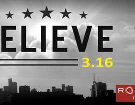 #92 untuk BELIEVE 3:16 CAMPAIGN oleh lippipress