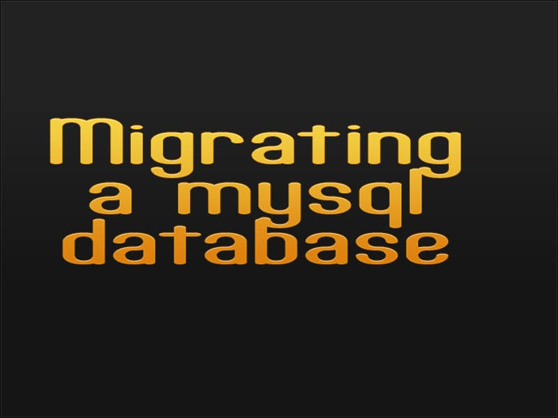 #13 for Migrating a mysql database by sanart