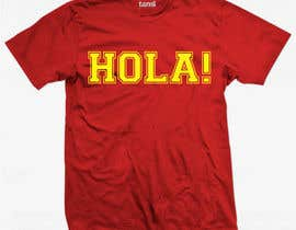 #193 para Design a T-Shirt - Spanish Hello - Hola por Introvertarian