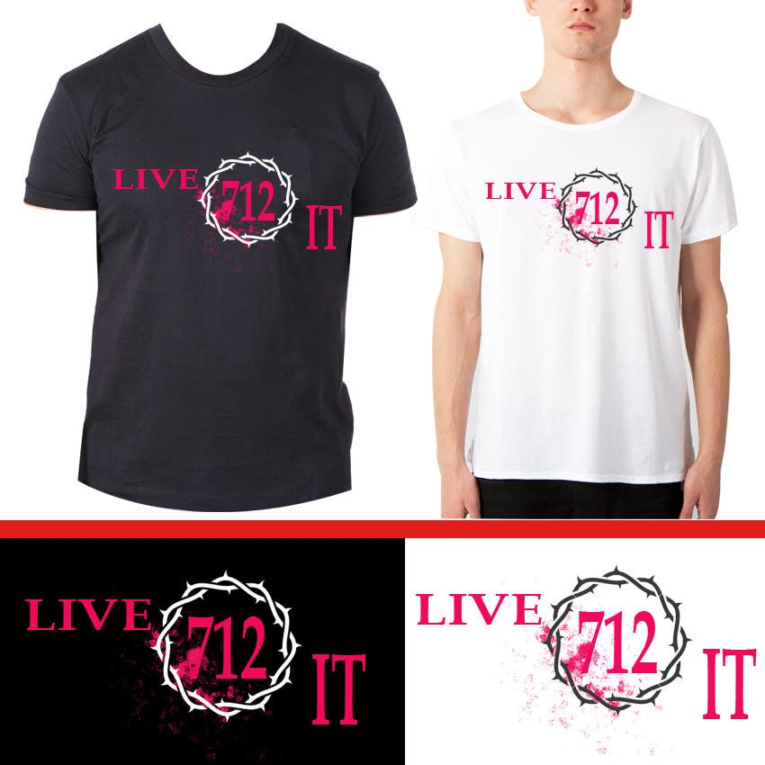 #96 for Live it 712 T-shirt design by ALISHAHID6
