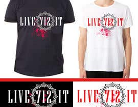 #117 cho Live it 712 T-shirt design bởi ALISHAHID6