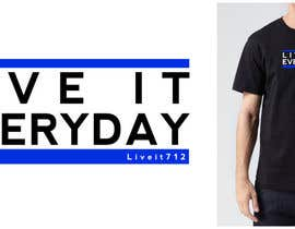 jeremybritz tarafından Design a T-Shirt for Live it 712 (Live it Everyday) için no 13