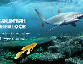 #13 untuk Poster design: I only look at fishes that are bigger than me oleh MANGAKASridhar