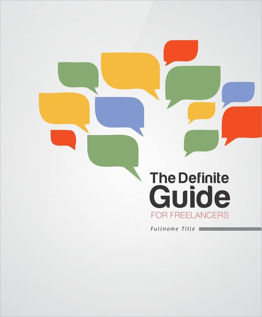 Kilpailutyö #16 kilpailussa develop cover for my ebook The Definite Guide for Freelancers