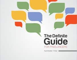 nº 16 pour develop cover for my ebook The Definite Guide for Freelancers par sanjiban