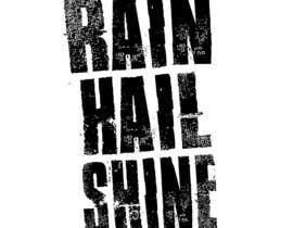 Nro 15 kilpailuun Design a T-Shirt RAIN HAIL SHINE käyttäjältä Savagedean1991