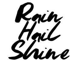 Nro 26 kilpailuun Design a T-Shirt RAIN HAIL SHINE käyttäjältä Savagedean1991
