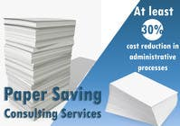 Contest Entry #2 for Ad to attract customer to get Paper Saving Consulting Services