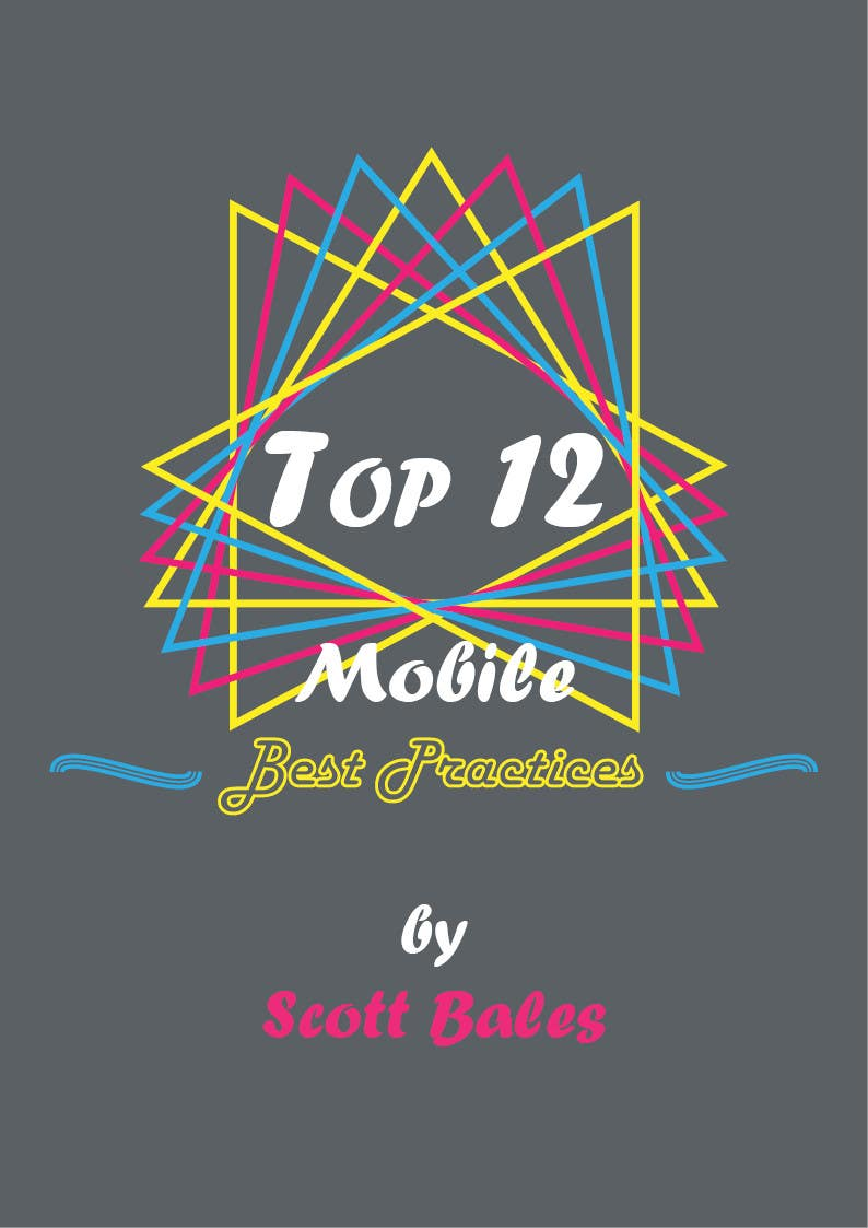 Kilpailutyö #7 kilpailussa Design a Brochure for 12 Mobile Best Practises