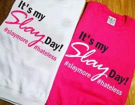 Nro 17 kilpailuun Design a T-Shirt - Slay Day käyttäjältä ratnakar2014