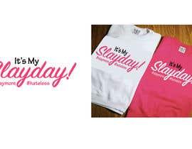 Nro 67 kilpailuun Design a T-Shirt - Slay Day käyttäjältä Sourabhr171
