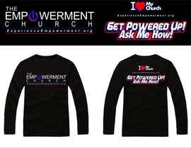 #27 for Design a T-Shirt for The Empowerment Church by GOTGETdp