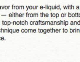 Nro 9 kilpailuun Write my Vape Product Descriptions käyttäjältä bridgetbowen
