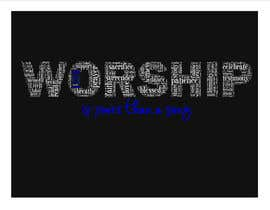 #36 for Design a T-Shirt for Live it 712 (worship is more than a song) af brandee75