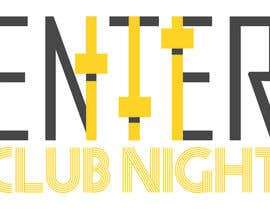 Nro 7 kilpailuun Design a Club Night Logo käyttäjältä MeriamElleuch