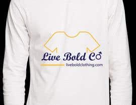 Nro 2 kilpailuun Design a T-Shirt for Live Bold Clothing käyttäjältä aishaelsayed95