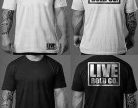 Nro 10 kilpailuun Design a T-Shirt for Live Bold Clothing käyttäjältä greenpeacepait