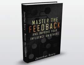Nro 9 kilpailuun Nonfiction book cover: feedback motif käyttäjältä kurmismedituoja