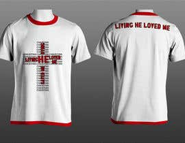 MartinZFC tarafından Design a T-Shirt for Live it 712 (Living he loved me) için no 61