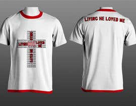 #62 for Design a T-Shirt for Live it 712 (Living he loved me) af MartinZFC