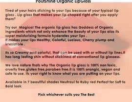 Nro 11 kilpailuun Write a Product Description for my Organic Lip Gloss käyttäjältä Sanobersaeed