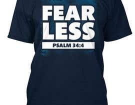 #50 for Design a T-Shirt - Fearless - Psalm 34:4 by tamannariya