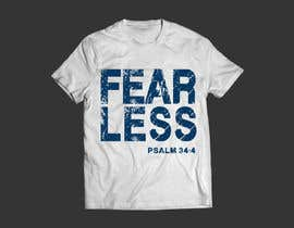 #98 for Design a T-Shirt - Fearless - Psalm 34:4 by karenli9