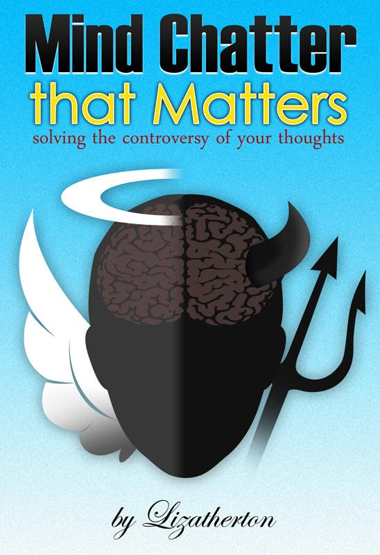#12 for Illustrate Something for my book cover - Mind Chatter That Matters by velmarph2001