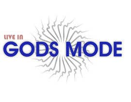 #20 untuk Design a Logo for 'Live in Gods mode' oleh DECHEFFECTS