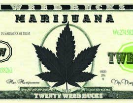 Nro 13 kilpailuun Marijuana Currency Fake Bill käyttäjältä AshleyKing05