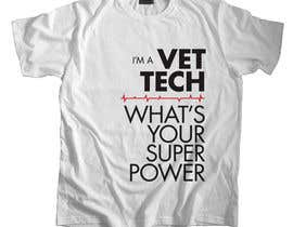 nº 5 pour Design a T-Shirt for Vet Tech par marsalank