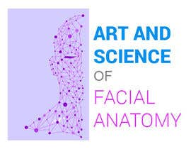 markapuyanph tarafından LOGO for Face Anatomy Cross Section course (part of Aesthetic Medicine Congress) için no 53