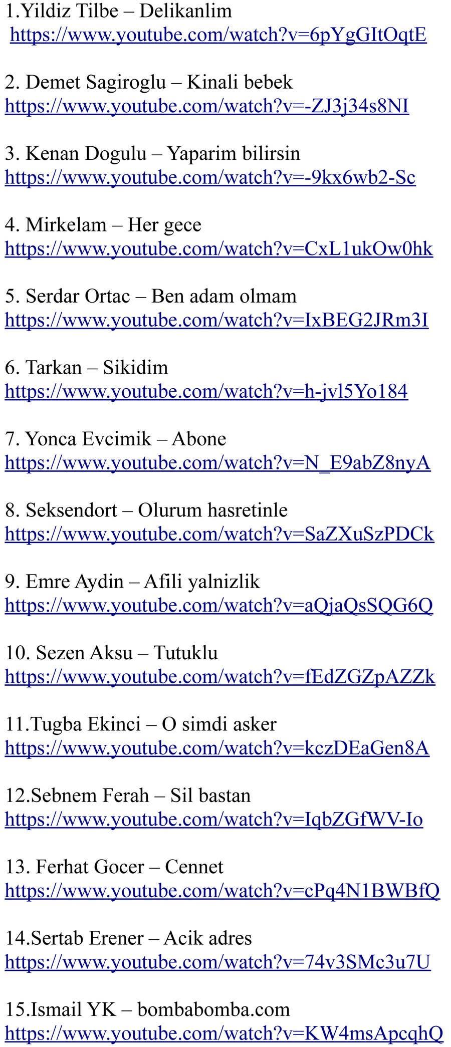 Kilpailutyö #10 kilpailussa En iyi 30 Türkce şarkılar