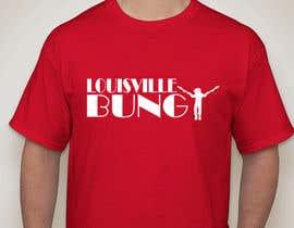 "motoroja tarafından Design a T-Shirt for ""Louisville Bungy"" için no 4"