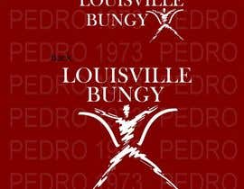 """#31 for Design a T-Shirt for """"Louisville Bungy"""" by Pedro1973"""