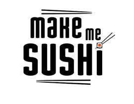 """#68 for Design a Logo for 'MAKE ME SUSHI"""" by cundurs"""