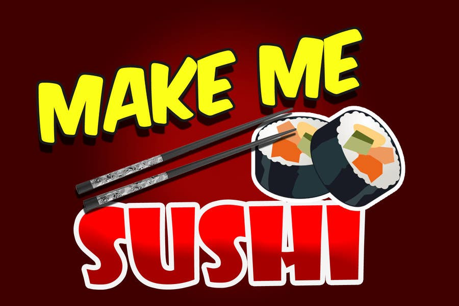 "Contest Entry #54 for Design a Logo for 'MAKE ME SUSHI"" - repost"