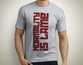 "Exer1976 tarafından Design a ""Normality is Lame"" T-Shirt için no 13"