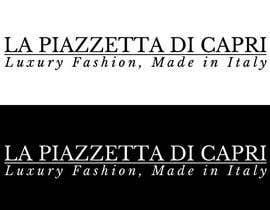 #27 untuk LA PIAZZETTA DI CAPRI Luxury Fashion, Made in Italy watermark oleh vladspataroiu