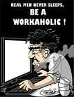 Bài tham dự #4 về Illustration cho cuộc thi Workaholic illustration or cartoon. Design single-panel illustration or cartoon symbolizing a Workaholic (multiple winners possible).