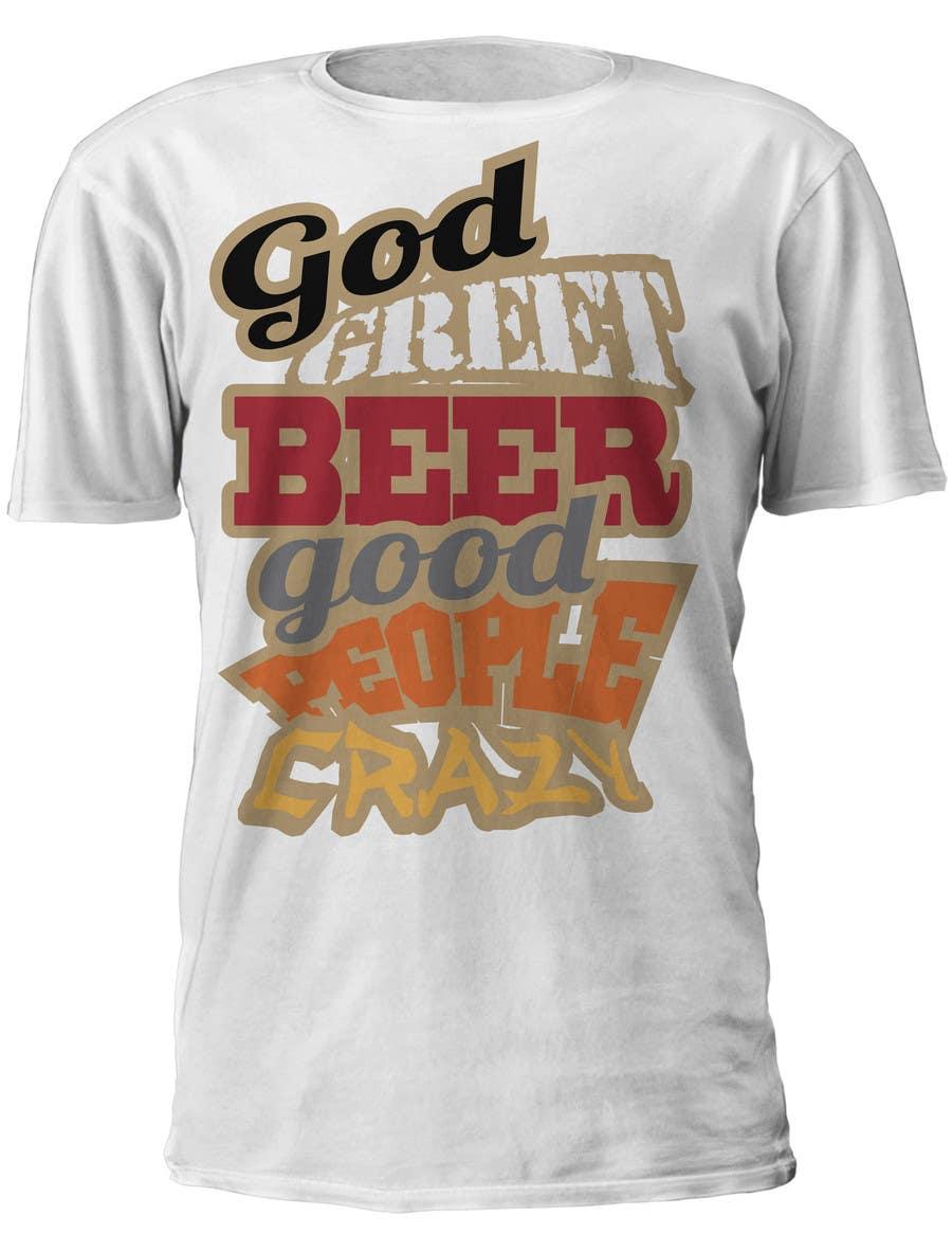 Shirt design contest -  21 For Creative Beer T Shirt Design Contest 1 By Dennisjohn501nr