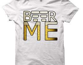 ismailtunaa92 tarafından Creative Beer T-Shirt Design - Contest 10 için no 22
