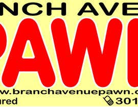 #18 untuk Graphic Design for Branch Avenue Pawn Store Front Sign oleh noodlegrafix