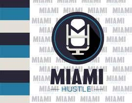 #16 for Rebranding the Miami Hustle Series Podcast by Suhail10