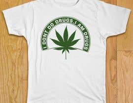 #99 cho Every Drug T-shirt Design We Like Will Receive $20.00 bởi alok95