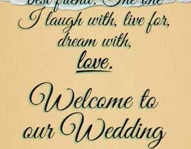 Nro 20 kilpailuun Wedding Welcome Sign käyttäjältä KLTP