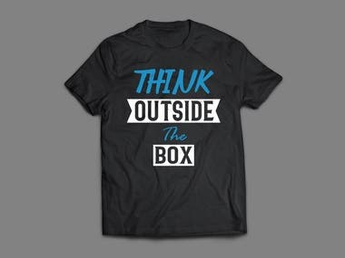 Think Outside the Box Typography T-Shirt Design Bundle There are some of my T shirt design. Obviously all the designs are fully original and can be used for commercial purposes. You will face no copyright issue. I will provide transparent print ready high resolution PNG file for you. And also can provide pdf, eps,psd, ai, jpg etc. So wait for what? Hire me for your next T shirt project. Thanks a lot.  Regards, Rakib