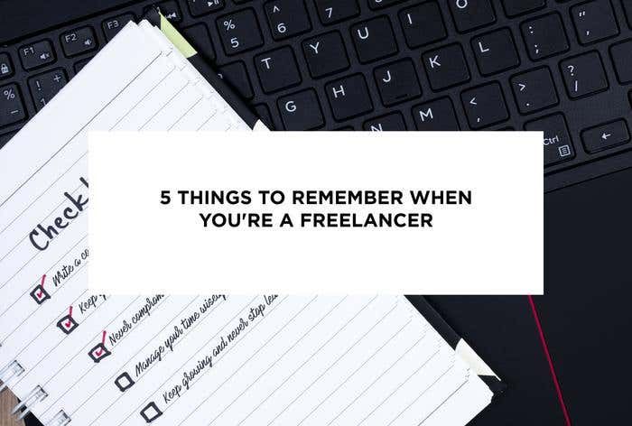 5 Things to Remember When You're a Freelancer - Image 1