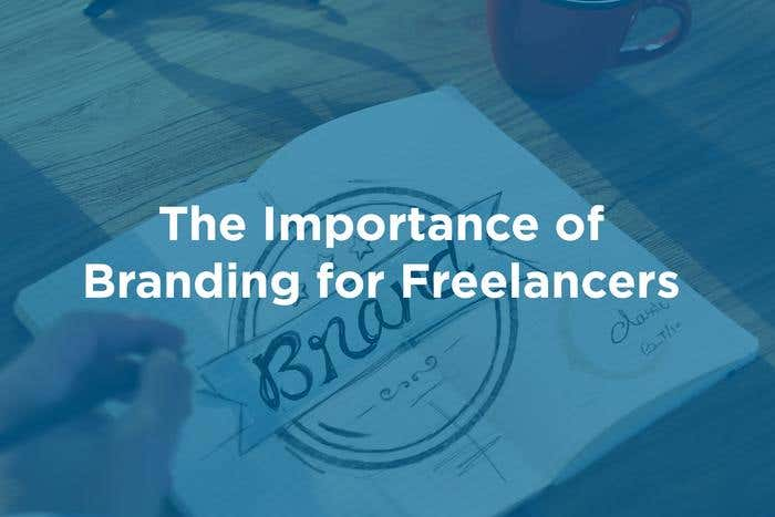 The Importance of Branding Your Freelance Business