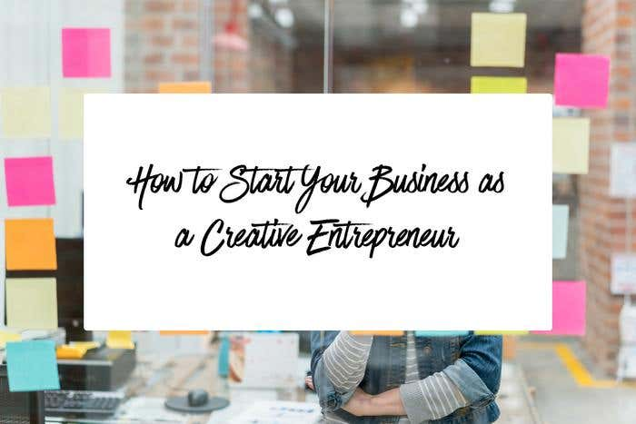 start business creative entrepreneur